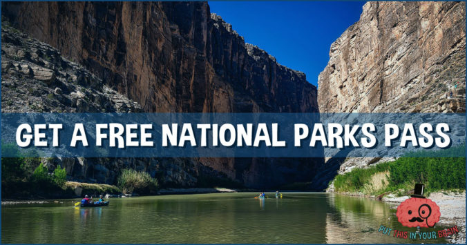 Get a Free National Parks Pass - Put This in Your Brain