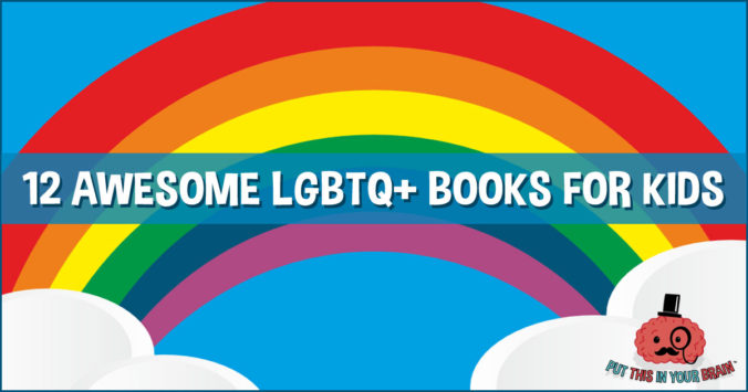 Celebrate Pride Month - 12 Awesome LGBTQ+ Books for Kids