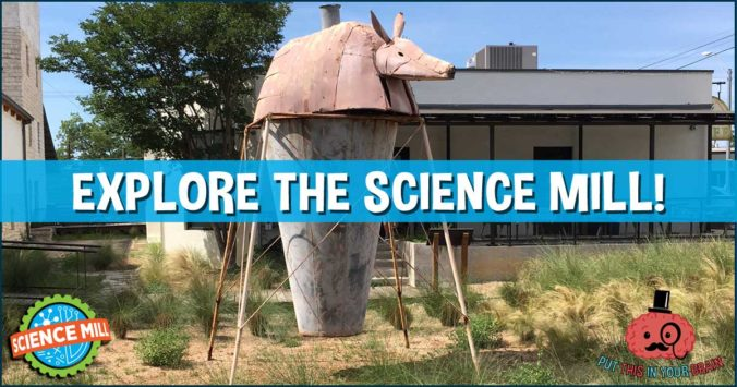 Explore the Science Mill!