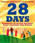 28 Days: Moments in Black History that Changed the World by Charles R. Smith Jr.