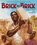Brick by Brick by Charles R. Smith Jr.