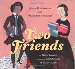 Two Friends: Susan B. Anthony and Frederick Douglass by Dean Robbins